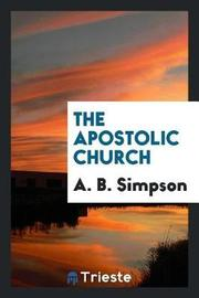 The Apostolic Church by A B Simpson image