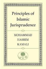 Principles of Islamic Jurisprudence by Mohammad Hashim Kamali