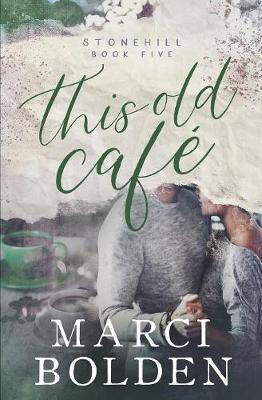 This Old Cafe by Marci Bolden image