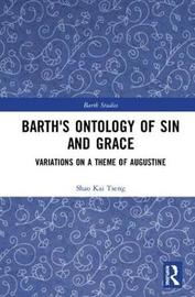 Barth's Ontology of Sin and Grace by Shao Kai Tseng