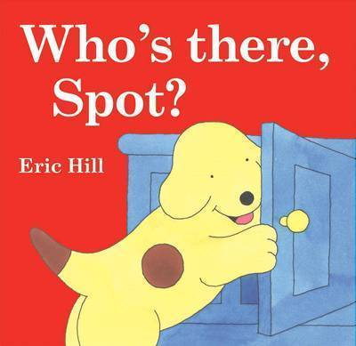 Who's There, Spot? by Eric Hill image