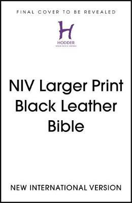 NIV Larger Print Black Leather Bible by New International Version
