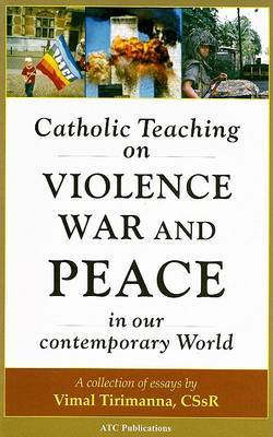 Catholic Teaching on Violence, War and Peace in our Contemporary World by Vimal Tirimanaa image