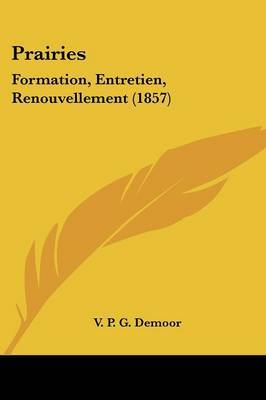 Prairies: Formation, Entretien, Renouvellement (1857) by V P G Demoor image