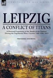 Leipzig--A Conflict of Titans by Frederic Shoberl