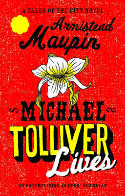 Michael Tolliver Lives (Tales of the City #7) by Armistead Maupin