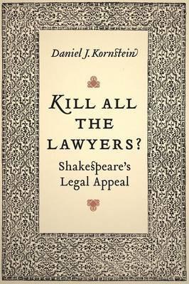 Kill All the Lawyers? by Daniel J. Kornstein