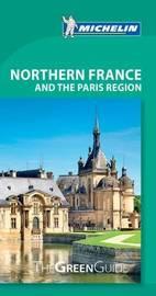 Northern France & Paris Region - Michelin Green Guide