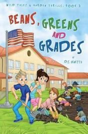 Beans, Greens and Grades by D S Venetta