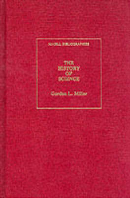 The History of Science by Gordon L. Miller