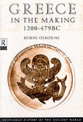 Greece in the Making, 1200-479 B.C. by Robin Osborne image