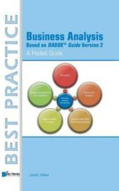 Business Analysis Based on Babok Guide Version 2 a Pocket Guide by Jarett Hailes