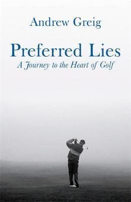 Preferred Lies by Andrew Greig
