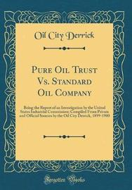 Pure Oil Trust vs. Standard Oil Company by Oil City Derrick image