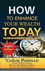 How to Enhance Your Wealth Today by Carlos Portillo image