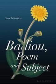 Badiou, Poem and Subject by Tom Betteridge
