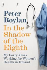 In the Shadow of the Eighth by Peter Boylan