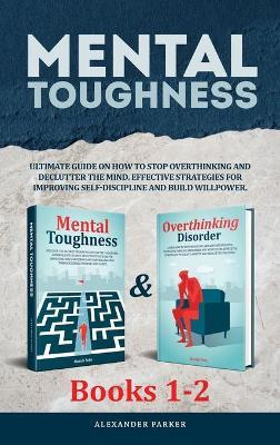 Mental Toughness - Books 1-2 by Alexander Parker