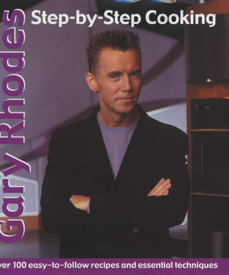 Gary Rhodes Step-By-Step Cookery by Gary Rhodes image