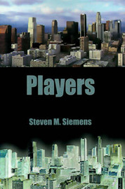 Players by Steven M. Siemens