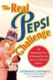 The Real Pepsi Challenge: The Inspirational Story of Breaking the Color Barrier in American Business by Stephanie Capparell