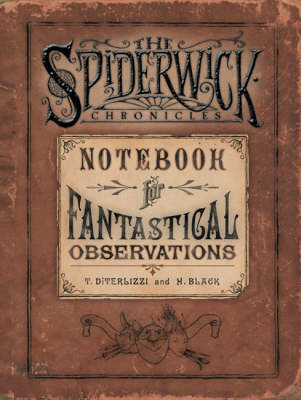 Spiderwick's Notebook for Fantastical Observations by Holly Black