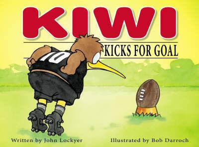 Kiwi Kicks For Goal by John Lockyer