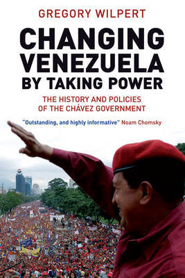 Changing Venezuela by Taking Power by Greg Wilpert image