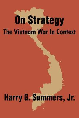 On Strategy: The Vietnam War in Context by Col Harry G Summers, Jr. image