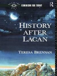 History After Lacan by Teresa Brennan