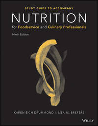 Nutrition for Foodservice and Culinary Professionals, 9e Student Study Guide by Karen E Drummond