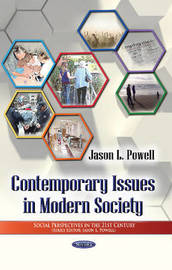 Contemporary Issues in Modern Society by Jason L. Powell