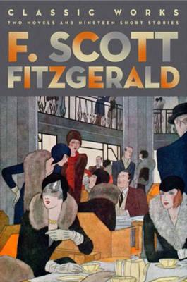 F. Scott Fitzgerald: Classic Works by F.Scott Fitzgerald