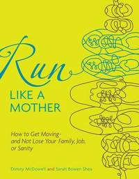 Run Like a Mother by Dimity McDowell image