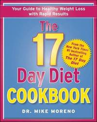 The 17 Day Diet Cookbook by Dr Mike Moreno