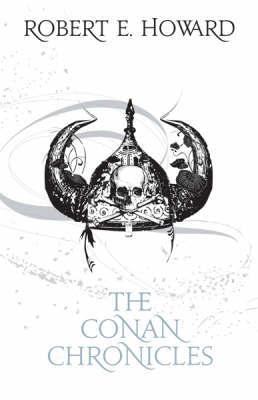 The Conan Chronicles: v. 1 (Ultimate Fantasy) by Robert , E. Howard