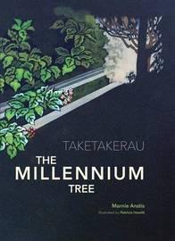 Taketakerau - the Millennium Tree by Marnie Anstis