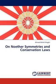 On Noether Symmetries and Conservation Laws by Ahmad Mahdi Mugbil