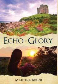 Echo of Glory by Martina Boone image