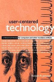 User-Centered Technology by Robert R Johnson