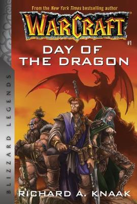 Warcraft: Day of the Dragon by Richard A Knaak