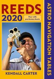 Reeds Astro Navigation Tables 2020 by Kendall Carter