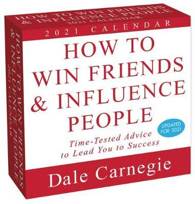 How to Win Friends and Influence People 2021 Day-To-Day Calendar by Dale Carnegie