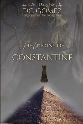 The Origins of Constantine by D C Gomez