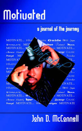 Motivated: A Journal of the Journey by John D. McConnell image