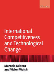 International Competitiveness and Technological Change by Marcela Miozzo