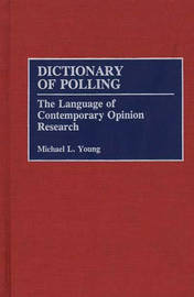 Dictionary of Polling by Michael L. Young