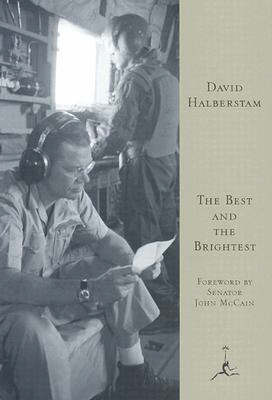 The Best and the Brightest: Kennedy-Johnson Administrations by David Halberstam