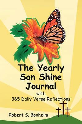 The Yearly Son Shine Journal by Robert S. Bonheim