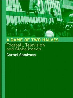 A Game of Two Halves by Cornel Sandvoss image